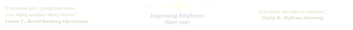 Dallas Resume Service... IMPRESSING EMPLOYERS SINCE 1997!
